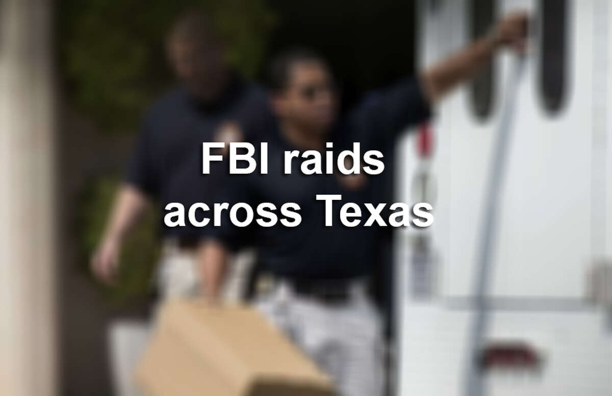 Click through the gallery to see photos from the FBI raids in Houston, San Antonio and Laredo.