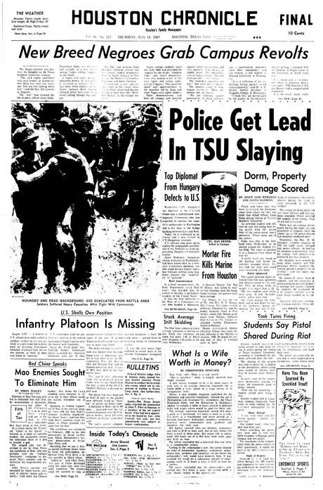 "Front page of the Houston Chronicle on Thursday, May 18, 1967, the day after the riot. The story ""New Breed Negroes Grab Campus Revolts"" begins by quoting the Rev. Bill Lawson: ""The civil rights movement with such leaders as Martin Luther King was over two years ago. You are now talking about war."" Photo: Houston Chronicle / Houston Chronicle"