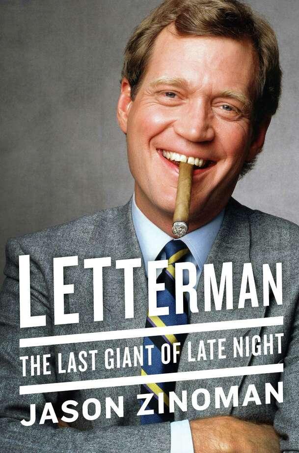 """Letterman: The Last Giant of Late Night"" by Jason Zinoman. MUST CREDIT: Harper Photo: Harper / Harper"