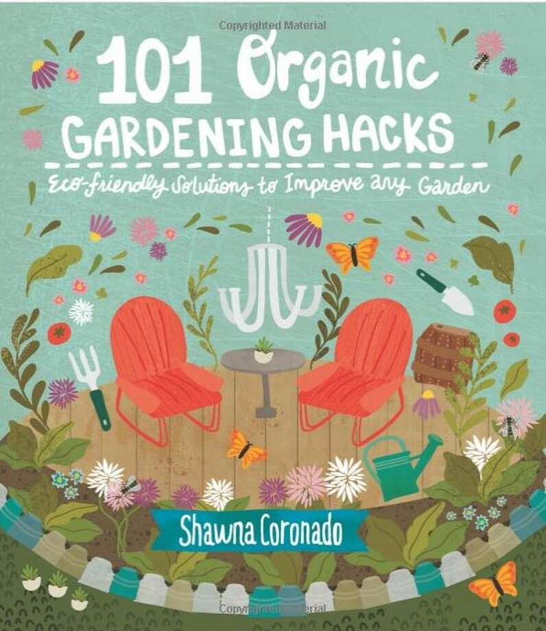 """101 Organic Gardening Hacks: Eco-Friendly Solutions to Improve Any        Garden"" (Cool Springs Press, $19.99). Photo: Amazon"