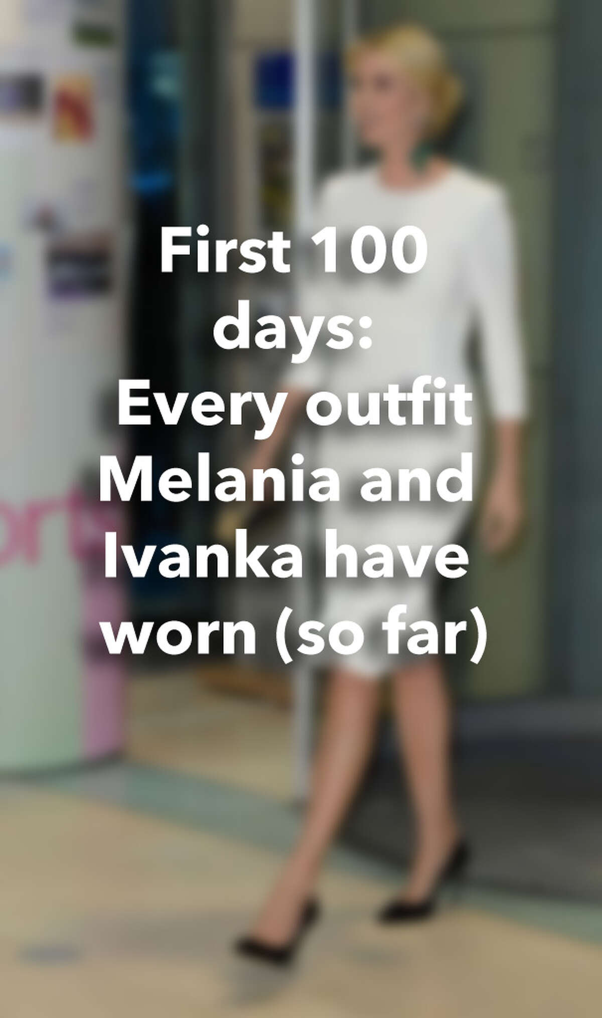 First 100 days: Every outfit Melania and Ivanka have worn (so far)
