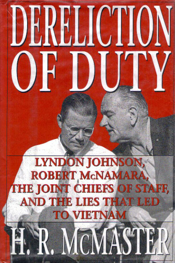 Dereliction of Duty: Lyndon Johnson, Robert McNamara, the Joint Chiefs of Staff, and the Lies that Led to Vietnam Photo: Harper Perennial, Handout / Handout