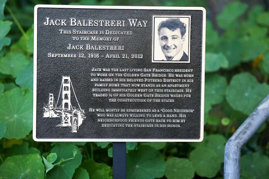 A sign at the Carolina Street steps commemorates Jack Balestreri, a neighborhood mainstay who helped build the steps as well as the Golden Gate Bridge. Photo: Amy Osborne, Special To The Chronicle