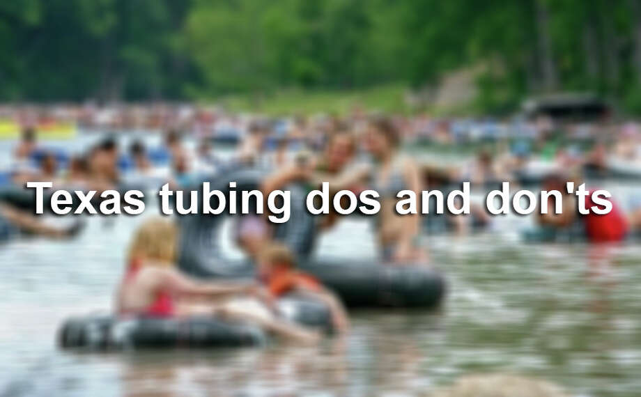 Tubing is easy - you recline in a tube with a drink in hand and let the water take you - but so many people make a mess of it that we came up with this handy list of dos and don'ts.Click forward for your ultimate guide to tubing in Texas. Photo: TOM REEL/Tom Reel/Express-News