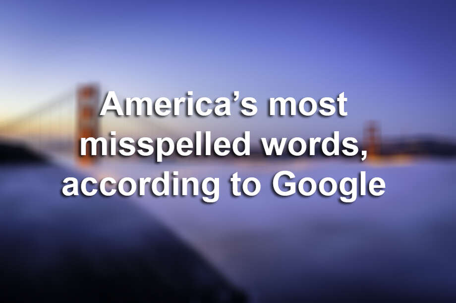 Click through this gallery to see the most misspelled words for each state, according to Google. Photo: LMTonline