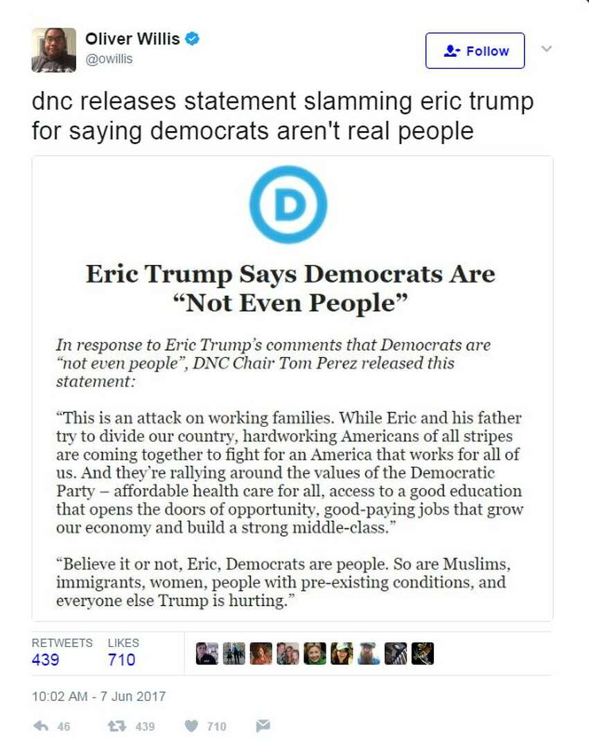 Believe it or not, Eric, Democrats are people. So are Muslims, immigrants, women, people with pre-existing conditions, and everyone else Trump is hurting.