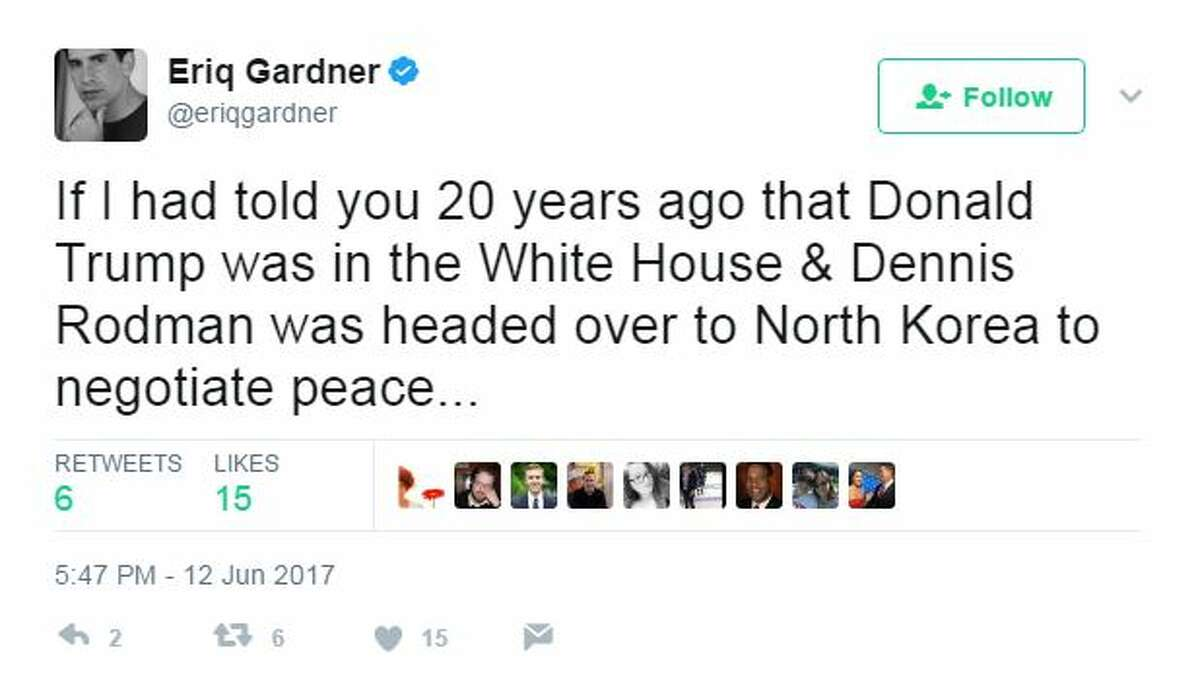 If I had told you 20 years ago that Donald Trump was in the White House & Dennis Rodman was headed over to North Korea to negotiate peace...