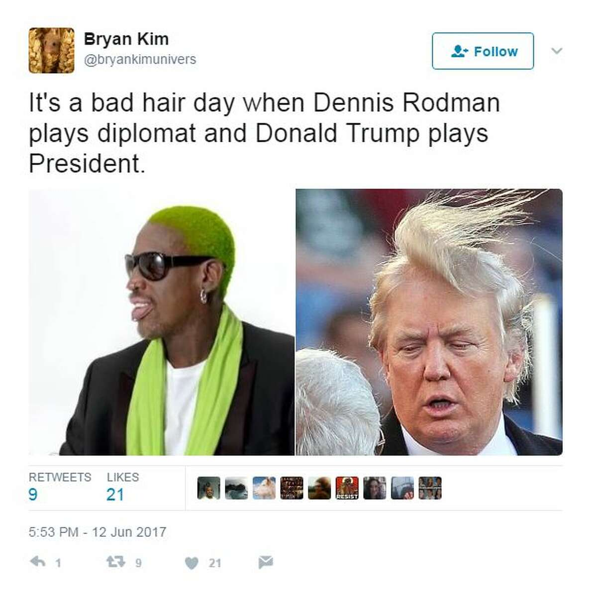 It's a bad hair day when Dennis Rodman plays diplomat and Donald Trump plays President.