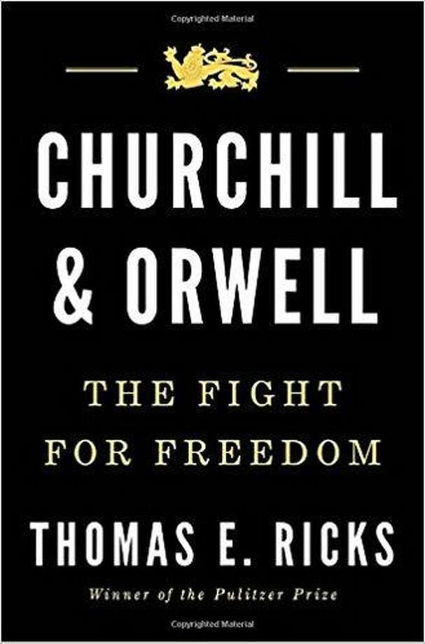 Churchill & Orwell by Thomas E. Ricks Photo: Sb / Courtesy Photo