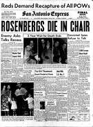 """Front page of June 20, 1953 newspaper. Main story about Rosenberg execution.The story of the Rosenbergs' deaths dominated the front page of the San Antonio Express on the following day. A banner headline declared, """"Rosenbergs die in chair"""" with the sub-headline, """"Convicted spies refuse to talk."""" A triptych of photos of the couple ran under the headline, """"2-Year Wait for Death Ends."""""""