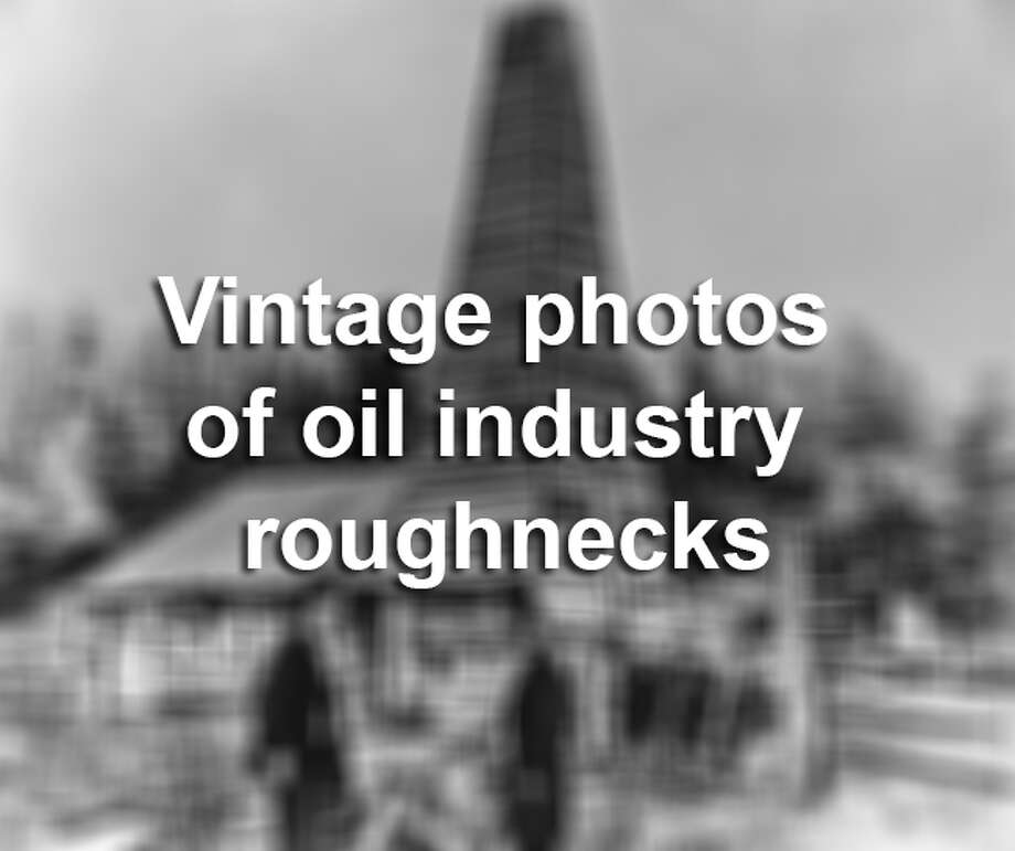 Click through this gallery to see vintage photos of oil industry roughnecks.
