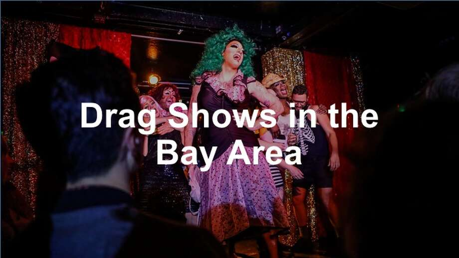 Check out these awesome drag shows happening in the Bay Area.