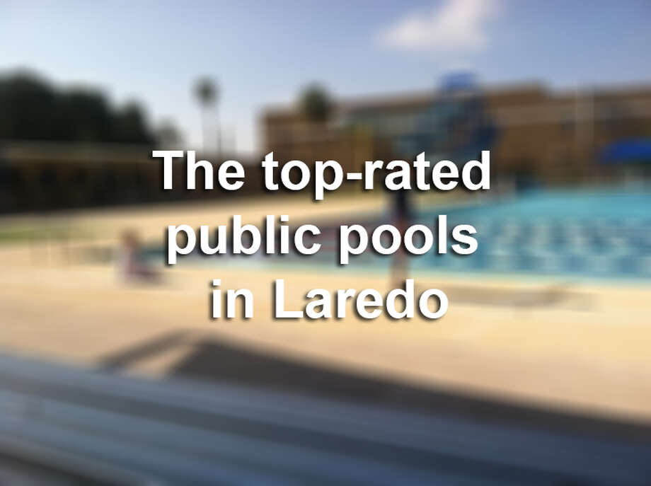 Click through this gallery to see the top-rated public pools in Laredo, according to online reviews.