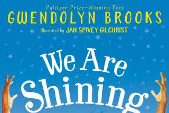 """CHILDREN'S BOOKS: """"We Are Shining,"""" by Pulitzer-Prize winning poet Gwendolyn Brooks and illustrator Jan Spivey Gilchrist. On the 100th birthday of the late poet Gwendolyn Brooks, this beautifully illustrated book pays tribute to her famous work, """"We Are Shining."""" Ages 4-8. $17.99.  HarperCollins Childrens"""