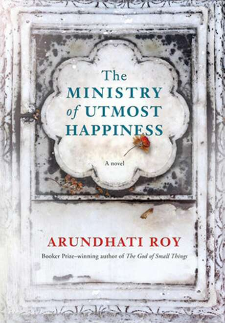 """The Ministry of Utmost Happiness,"" by Arundhati Roy, has become a national best-seller. Photo: Penguin Random House, TNS"