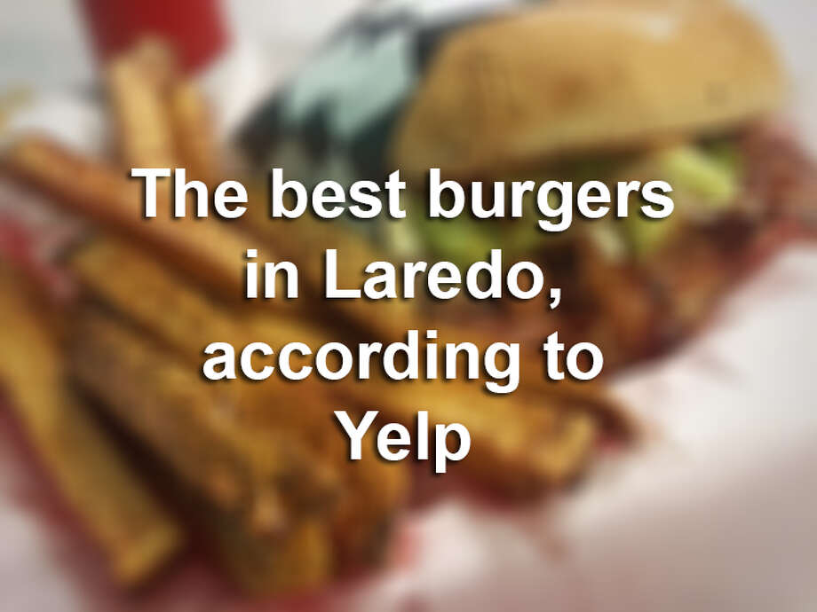 Click through this gallery to see the best burgers in Laredo, according to Yelp. Photo: LMTonline
