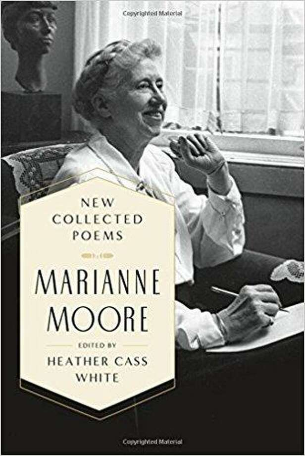 'New Collected Poems: Mariann Moore,' edited by Heather Cass White Photo: Courtesy Photo