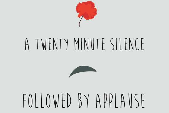 """A Twenty Minute Silence Followed by Applause"""