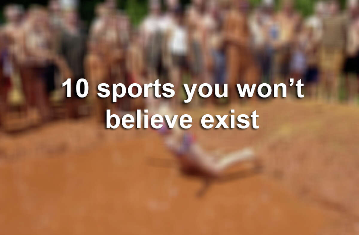 Keep clicking to see sports that you won't believe exist.