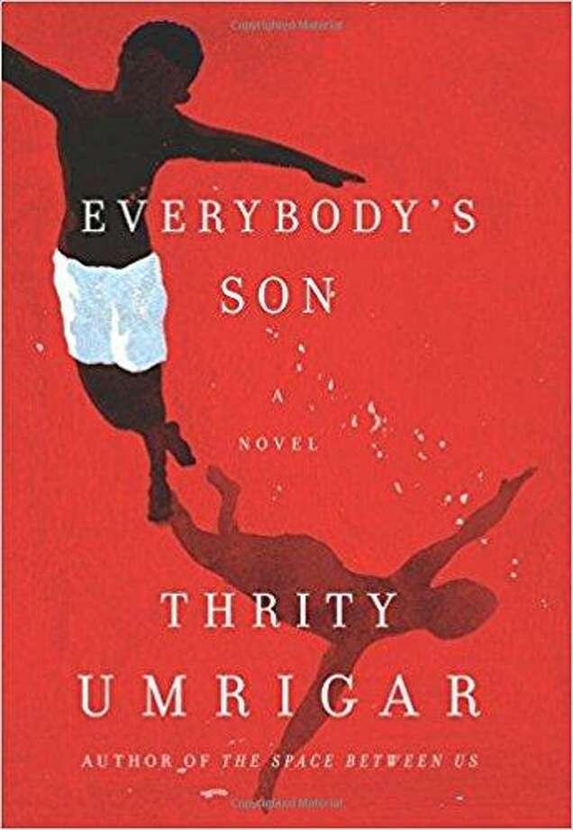 'Everybody's Son' by Thrity Umrigar Photo: Courtesy Photo