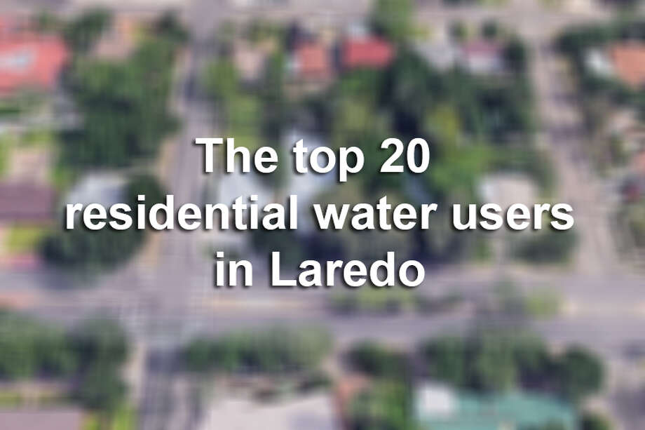 Click through this gallery to see the 20 people who used the most water in Laredo between June 2016 and May 2017.