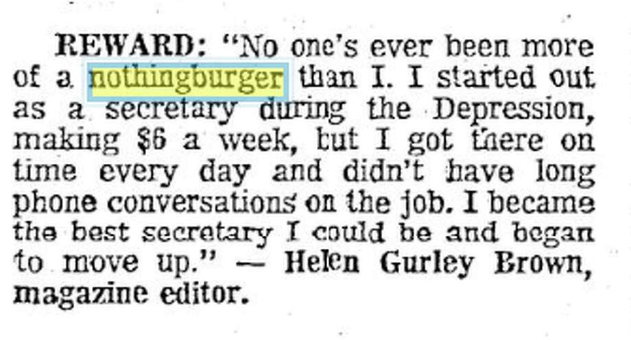 "The San Antonio Express-News publishes an excerpt of Cosmopolitan editor Helen Gurley Brown using the term ""nothingburger"" in 1971. Photo: San Antonio Express-News"