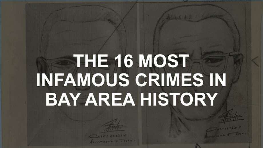 Click through this slideshow to see the 16 most infamous crimes in Bay Area history.