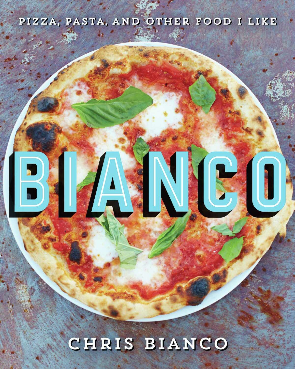 """""""Bianco: Pizza, Pasta, and Other Foods I Like"""" by Chris Bianco (Ecco, $34.99)"""