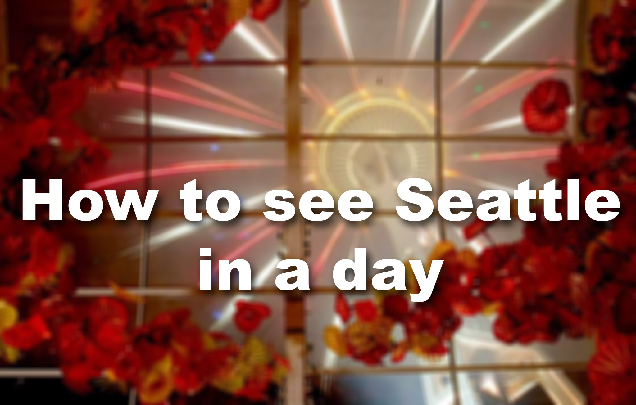 With cruise season underway, here's how to see Seattle in a day