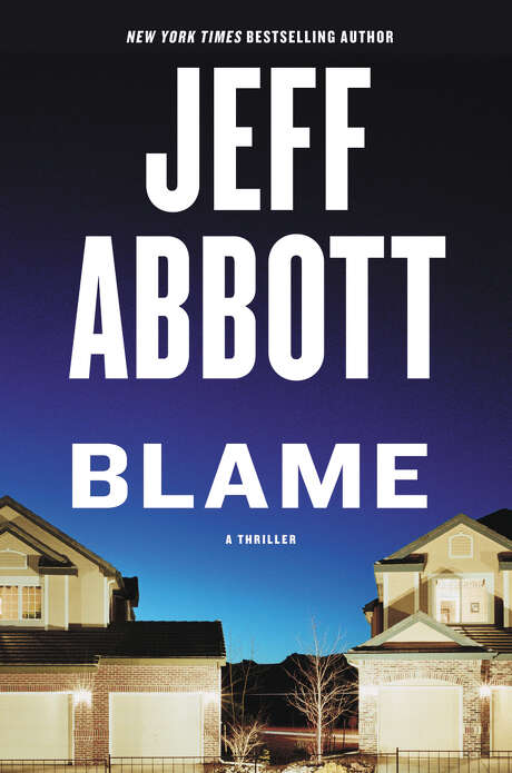 "Jeff Abbott's ""Blame"" was released Tuesday. Photo: Associated Press / Grand Central Publishing"