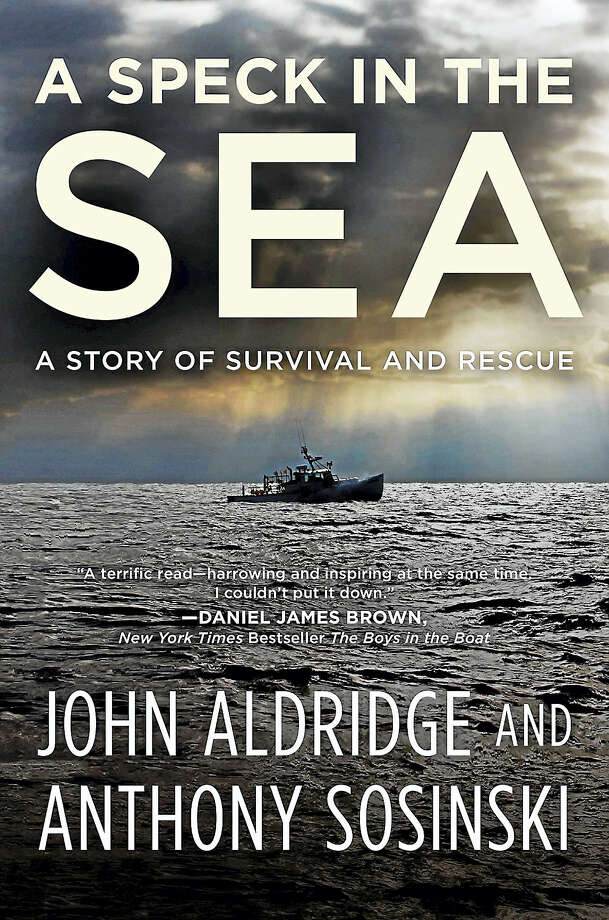 A Speck in the Sea: A Story of Survival and Rescue hit bookstores today. The book chronicles the 12 hours John Aldridge was overboard and alone in the Atlantic Ocean while his partner and the U.S. Coast Guard looked for him. Photo: Digital First Media