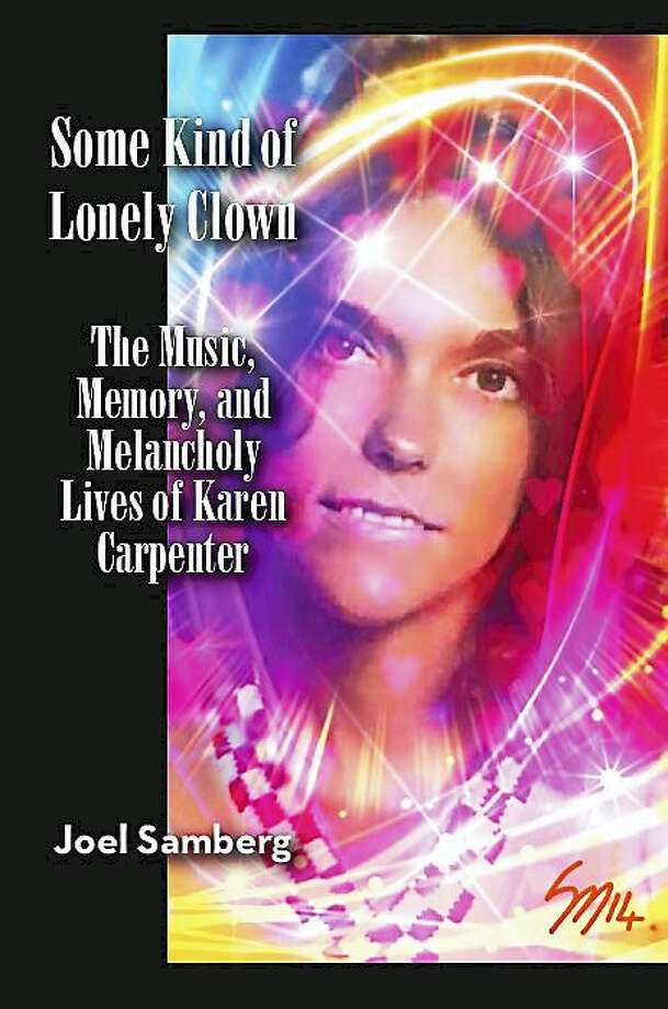 """The cover of Joel Samberg's book, """"Some Kind of Lonely Clown: The Music, Memory and Melancholy Lives of Karen Carpenter."""" Photo: Image By Stewart Marshall"""