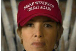 """""""Make Westeros Great Again ..  #GameOfThrones""""  Source:  Twitter"""