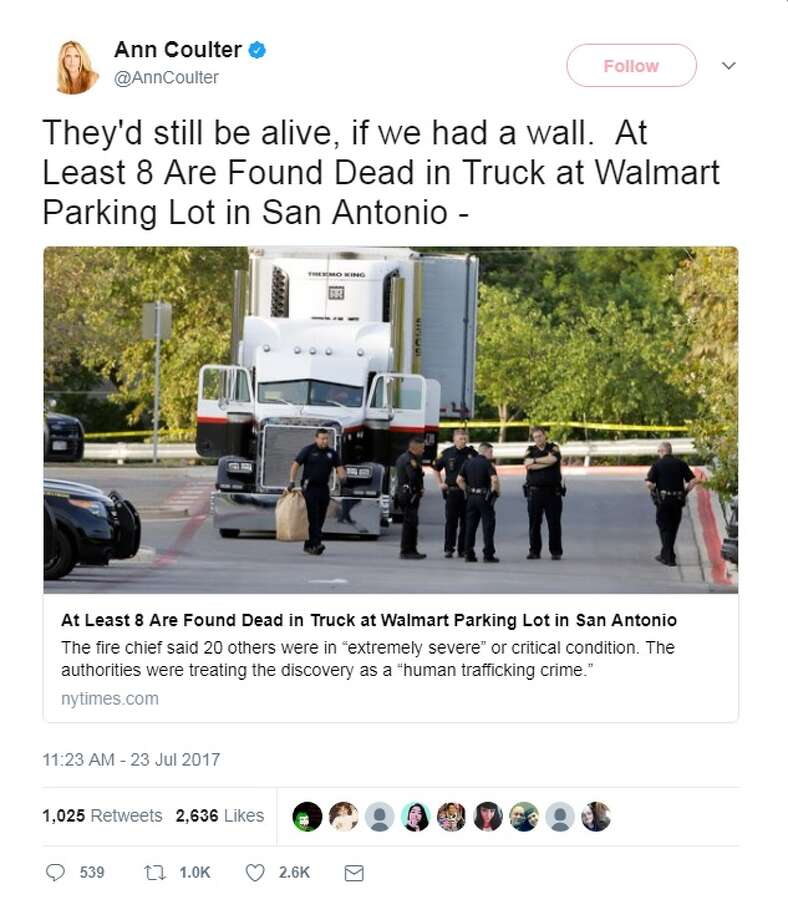 """@AnnCoulter: """"They'd still be alive, if we had a wall. At Least 8 Are Found Dead in Truck at Walmart Parking Lot in San Antonio."""" Photo: Twitter/@AnnCoulter"""
