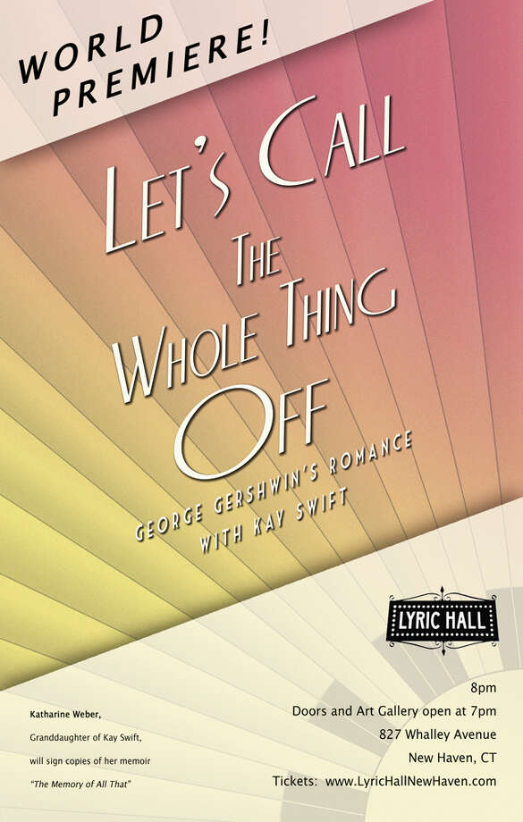 "The world premiere of ""Let's Call the Whole Thing Off: George Gershwin's Romance with Kay Swift"" will be staged Feb. 12 at 8 p.m. at Lyric Hall, 827 Whalley Ave. in New Haven. Photo: Journal Register Co."