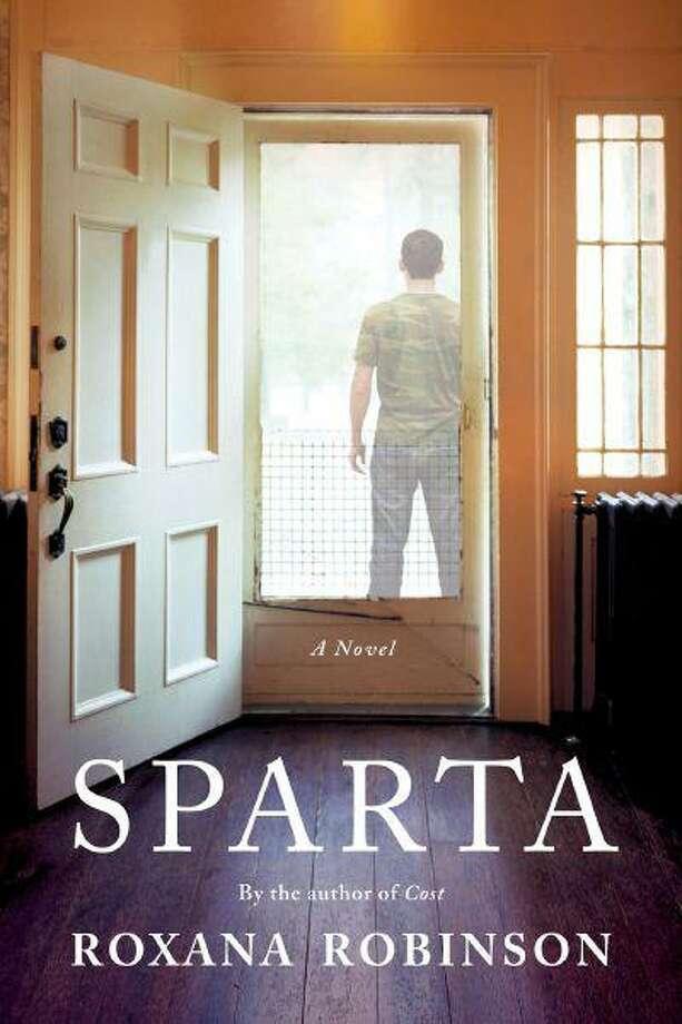 """Sparta,"" by Roxana Robinson. (Sarah Crichton Books)."