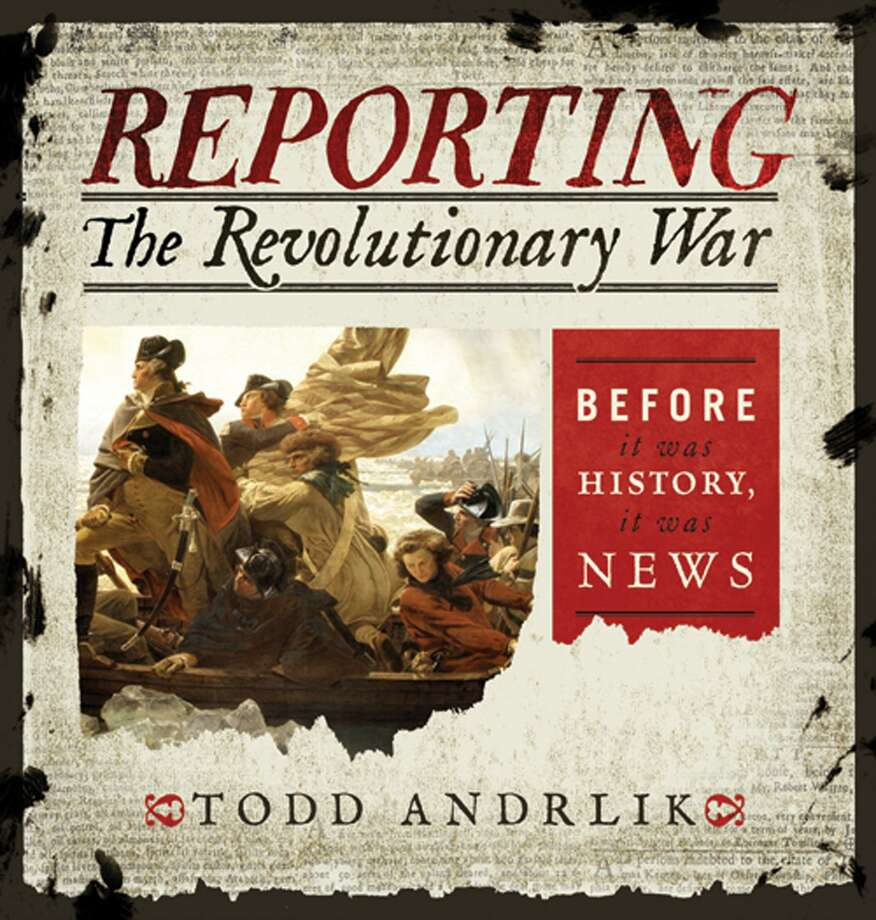 """This photo provided by Todd Andrlik shows the cover of his book """"Reporting The Revolutionary War."""" The book primarily focuses on the turbulent 20-year period between the end of the French and Indian War and the conclusion of the American Revolution. The large-format book features reproductions of the actual newspaper pages from the era, with contextual essays written by three dozen historians, scholars and authors. (AP Photo/courtesy of Todd Andrlik) Photo: AP / Todd Andrlik"""