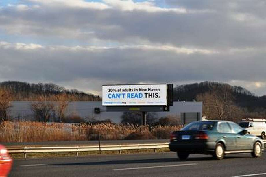 "Sarah Roberson photo, In January, the Literacy Coalition of Greater New Haven has been running alternating billboard messages on I-91 south between exits 9 and 8 to raise awareness of literacy needs in the region and to get the word out on how to help. The billboard messages and creation of the LiteracyEveryday website, <a href=""http://literacyeveryday.org"">http://literacyeveryday.org</a>, were made possible through support from the Community Foundation for Greater New Haven."