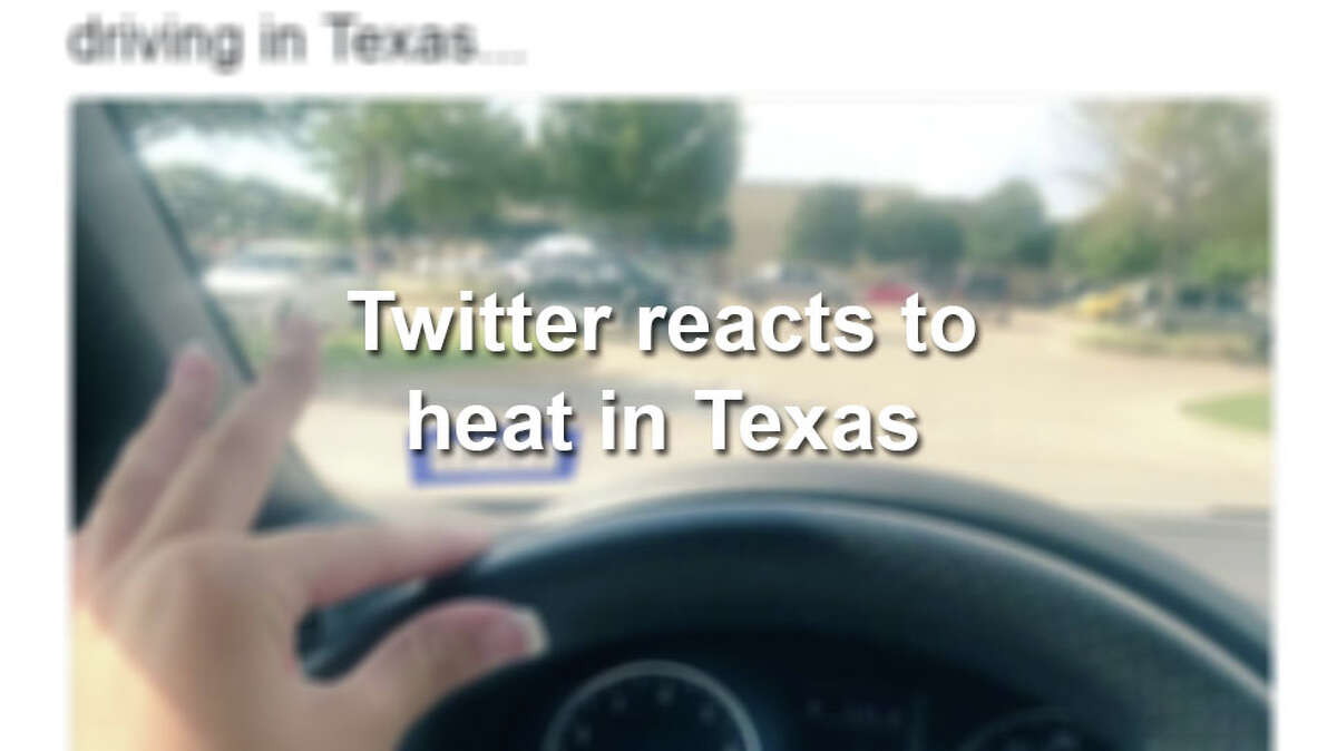 You're not the only one who laments the summer weather in the Lone Star State. Keep clicking to see what Twitter has to say about the Texas heat.