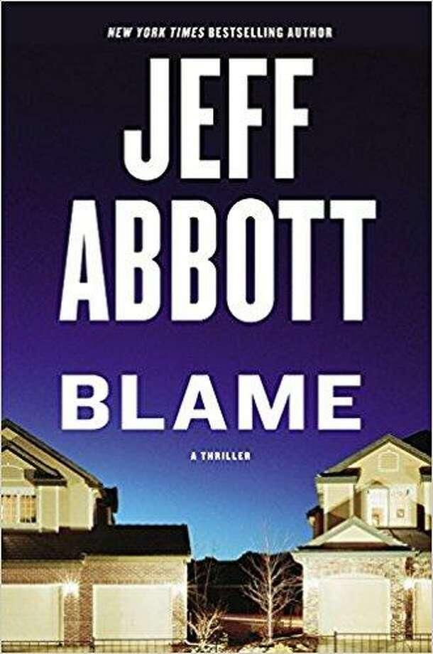 'Blame' by Jeff Abbott Photo: Courtesy Photo