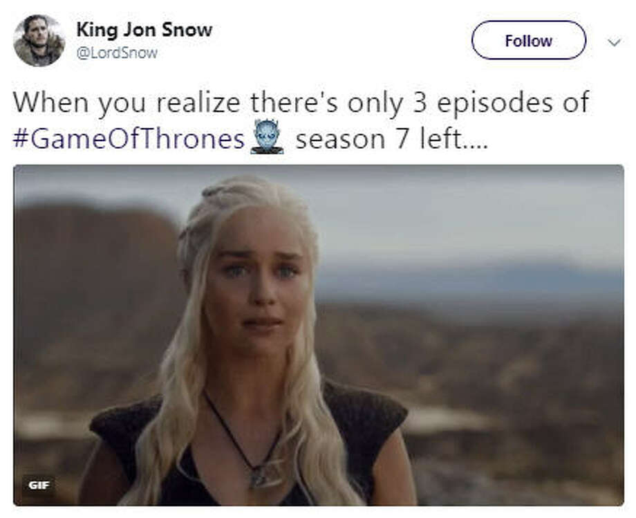 """""""When you realize there's only 3 episodes of #GameOfThrones season 7 left.... """"Source: Twitter Photo: Twitter"""
