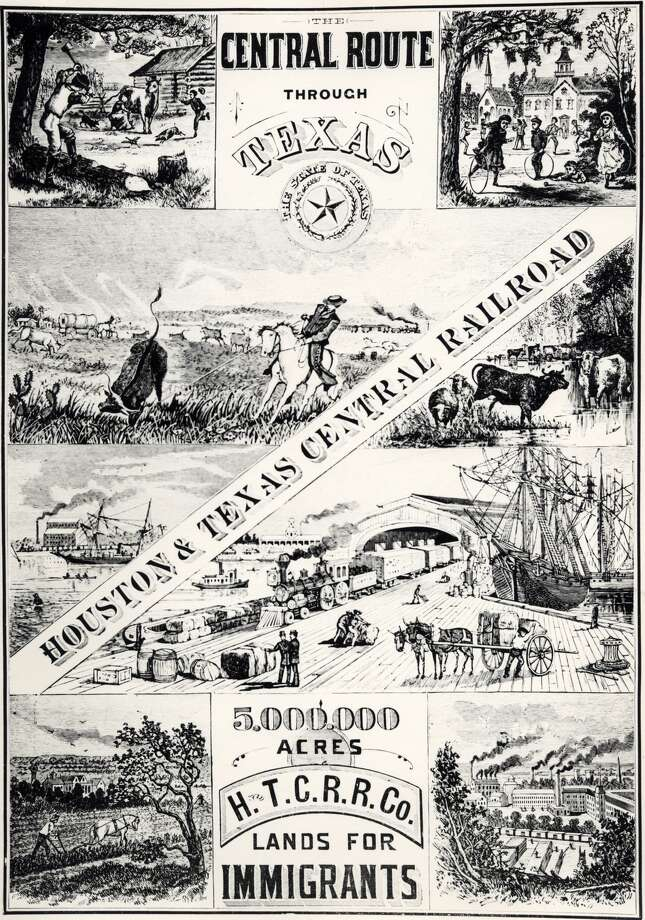 Circa 1850s:Image of a broadside advertisement for the Houston and Texas Central  Railroad offering land for immigrants. Multiple landscapes and  cityscapes--many of which showcase modern modes of transportation--are  depicted to illustrate the life awaiting the traveler. Photo: The George Fuermann Texas And Houston Collection / University Of Houston