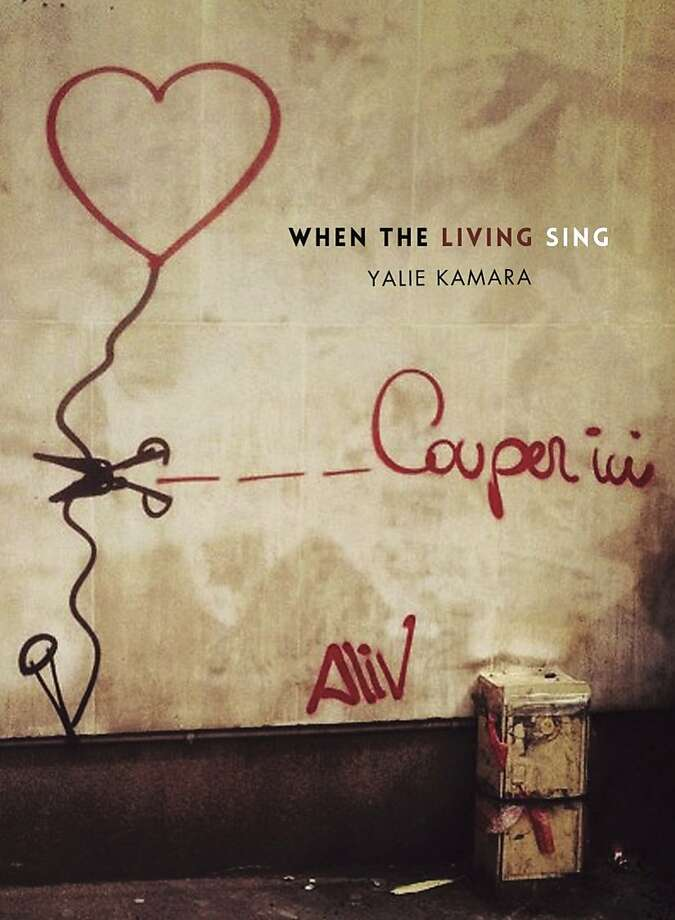 """When the Living Sing,"" by Yalie Kamara Photo: Courtesy Of Ledge Mule Press"