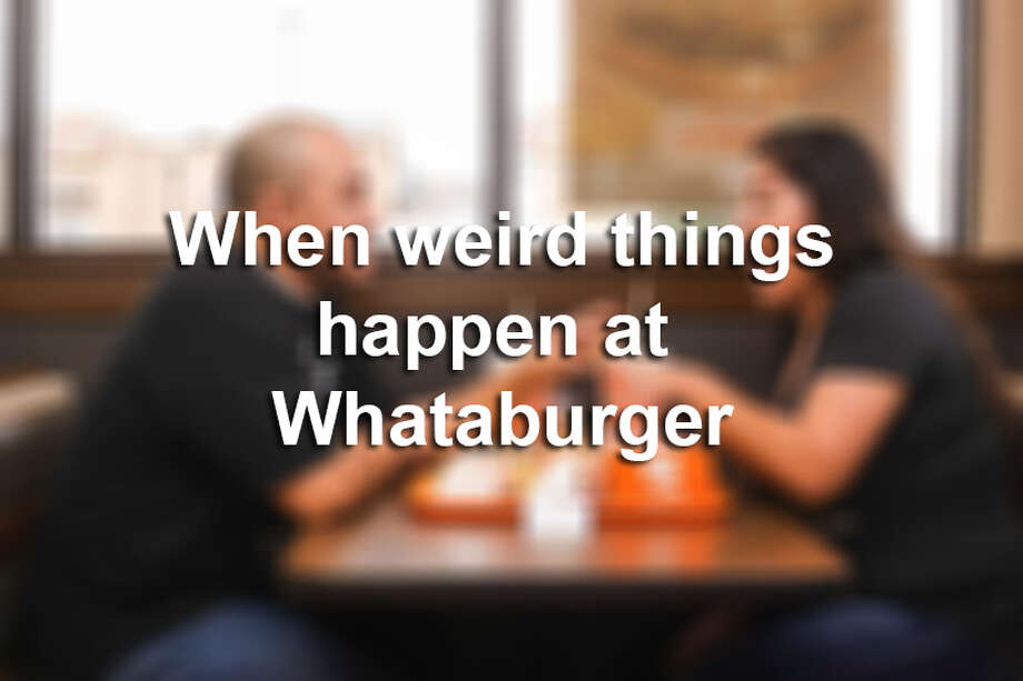 Keep clicking to see weird happenings and cute photos taken at Whataburger. Photo: MySA.com