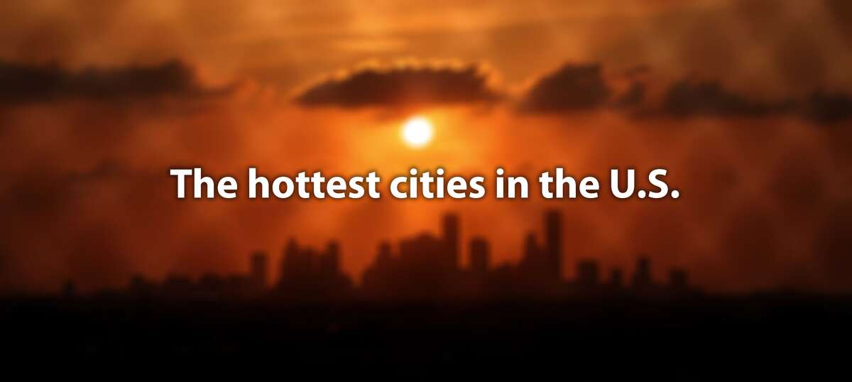 The hottest cities in the U.S.