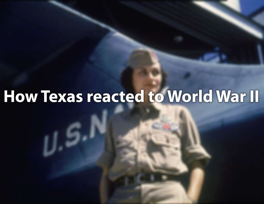 Click through to see how Texas sprung into action for WWII