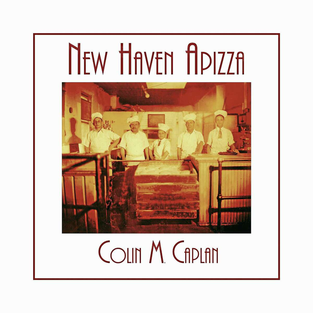 """The cover of """"New Haven Apizza"""" shows a view circa 1930 of Frank Pepe's original pizzeria, at what is now The Spot. Left to right: Frank Pepe; his brother, Pietro Alessio Pepe; Frank's nephew, Tony Consiglio; Frank's cousin, Tommy Sicignano; and Frank's nephew, Sally Consiglio, who later owned Sally's Apizza."""