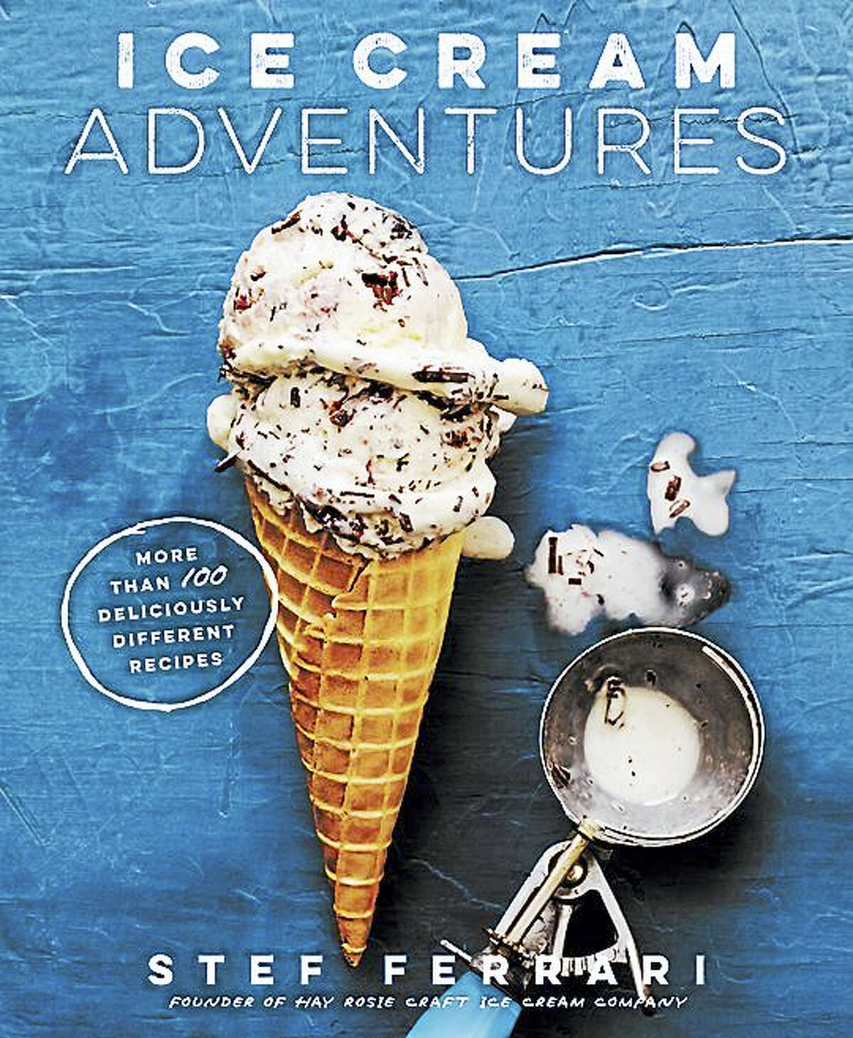 "The book cover of ""Ice Cream Adventures"" by Stef Ferrari (© 2016, all receipes reprinted with permission of Rodale Books)."
