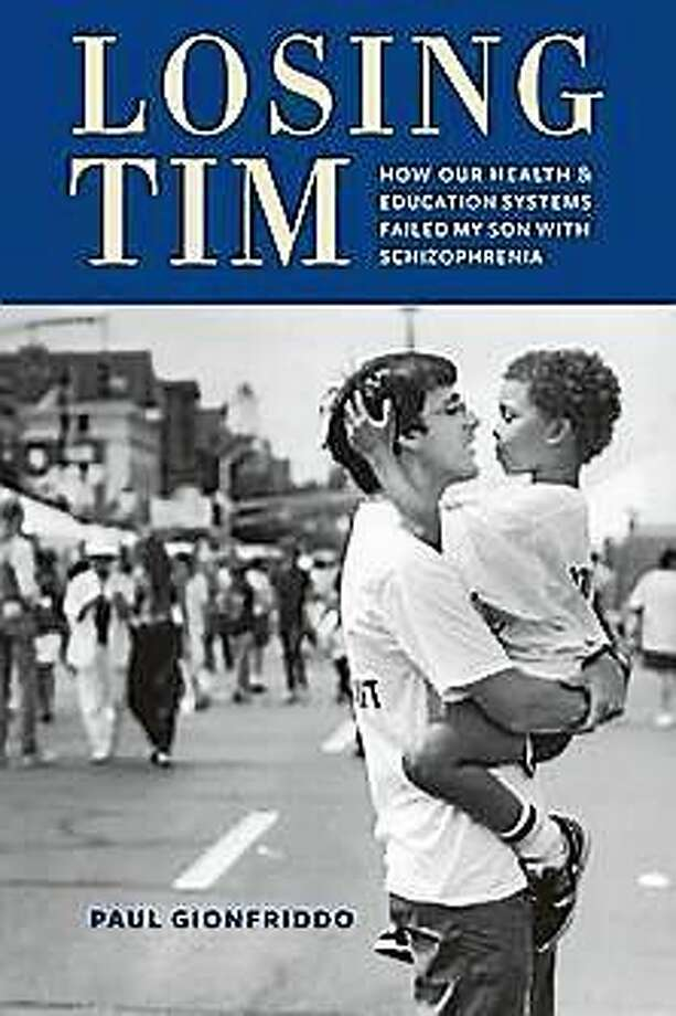 """Losing Tim: How our Health & Education Systems Failed by Son With Schizophrenia"" Photo: Courtesy Photo"