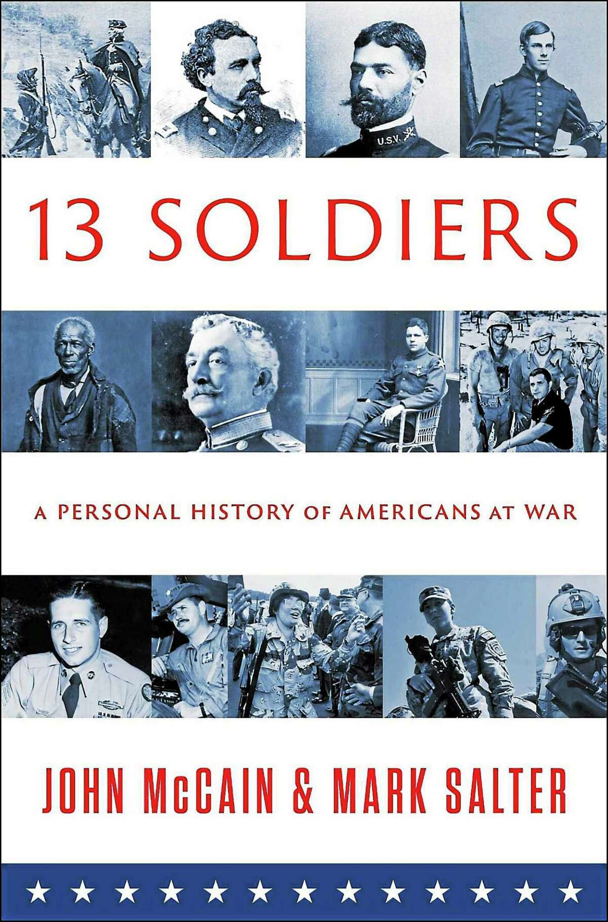 """Thirteen Soldiers,"" by U.S. Sen. John McCain, recounts the personal accounts of servicemen who fought in major military conflicts."